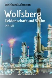 Cover Wolfsberg - Leidenschaft und Wahn