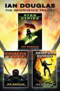 Cover Complete Inheritance Trilogy: Star Strike, Galactic Corps, Semper Human