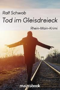 Cover Tod im Gleisdreieck