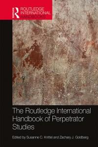 Cover Routledge International Handbook of Perpetrator Studies