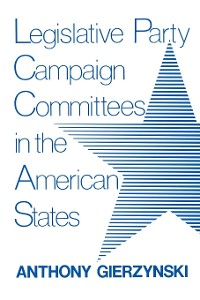 Cover Legislative Party Campaign Committees in the American States