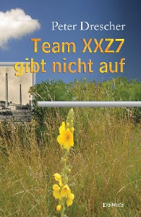 Cover Team XXZ7 gibt nicht auf