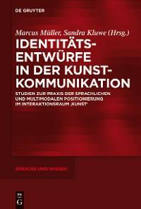 Cover Identitätsentwürfe in der Kunstkommunikation