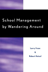 Cover School Management by Wandering Around