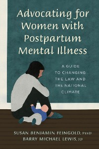 Cover Advocating for Women with Postpartum Mental Illness