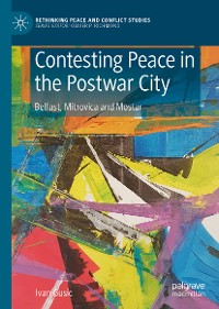 Cover Contesting Peace in the Postwar City
