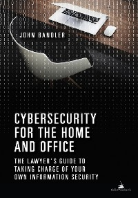 Cover Cybersecurity for the Home and Office