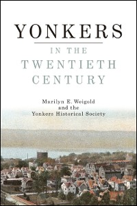 Cover Yonkers in the Twentieth Century
