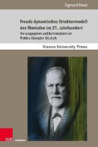 Cover Freuds dynamisches Strukturmodell des Mentalen im 21. Jahrhundert