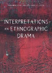 Cover Interpretations  An Ethnographic Drama
