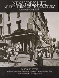 Cover New York Life at the Turn of the Century in Photographs