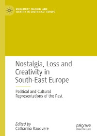 Cover Nostalgia, Loss and Creativity in South-East Europe