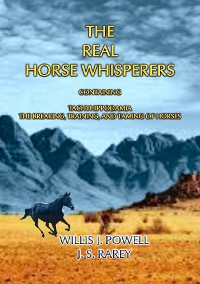 Cover THE REAL HORSE WHISPERERS - How to tame, gentle and train horses