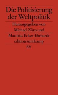 Cover Die Politisierung der Weltpolitik