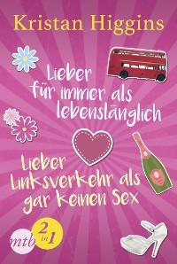 Cover Lieber für immer als lebenslänglich / Lieber Linksverkehr als gar kein Sex