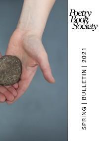 Cover Poetry Book Society Spring 2021 Bulletin