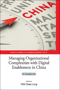 Cover Managing Organizational Complexities With Digital Enablement In China: A Casebook