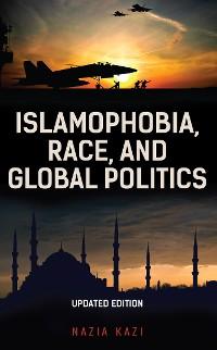 Cover Islamophobia, Race, and Global Politics