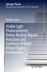Cover Visible Light Photocatalyzed Redox-Neutral Organic Reactions and Synthesis of Novel Metal-Organic Frameworks