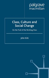 Cover Class, Culture and Social Change