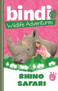 Cover Bindi Wildlife Adventures 16: Rhino Safari