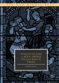 Cover Representations of the Body in Middle English Biblical Drama