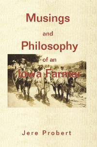 Cover Musings and Philosophy of an Iowa Farmer