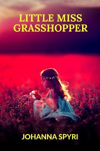 Cover Little Miss Grasshopper