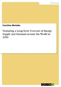 Cover Venturing a Long-Term Forecast of Energy Supply and Demand around the World in 2050