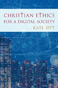Cover Christian Ethics for a Digital Society