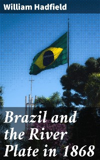 Cover Brazil and the River Plate in 1868