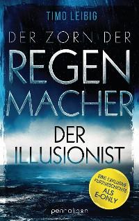 Cover Der Zorn der Regenmacher - Der Illusionist