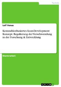Cover Kennzahlenbasiertes Lean-Development Konzept. Regulierung der Verschwendung in der Forschung & Entwicklung
