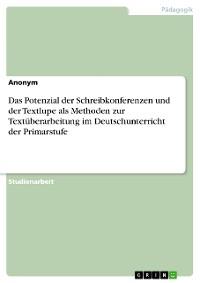 Cover Das Potenzial der Schreibkonferenzen und der Textlupe als Methoden zur Textüberarbeitung im Deutschunterricht der Primarstufe