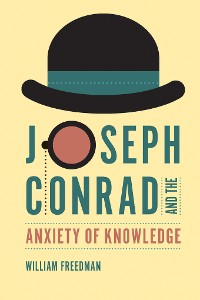 Cover Joseph Conrad and the Anxiety of Knowledge