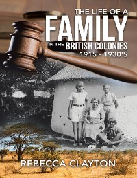 Cover The Life of a Family In the British Colonies 1915 - 1930's