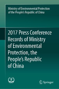 Cover 2017 Press Conference Records of Ministry of Environmental Protection, the People's Republic of China