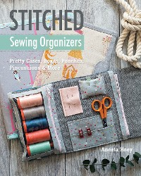 Cover Stitched Sewing Organizers