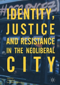 Cover Identity, Justice and Resistance in the Neoliberal City
