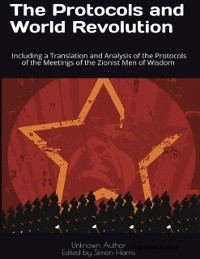 Cover Protocols and World Revolution: Including a Translation and Analysis of the Protocols of the Meetings of the Zionist Men of Wisdom