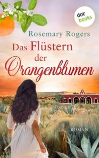 Cover Das Flüstern der Orangenblumen: Die große Morgan-Saga - Band 1