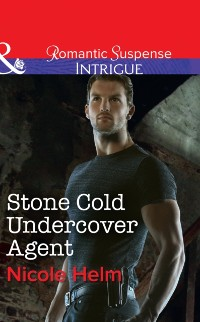 Cover Stone Cold Undercover Agent (Mills & Boon Intrigue)