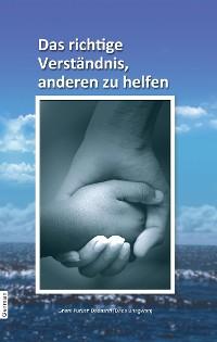 Cover Das richtige Verständnis,anderen zu helfen