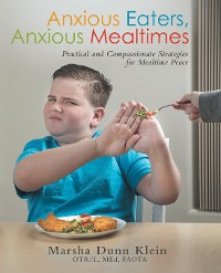 Cover Anxious Eaters, Anxious Mealtimes