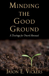 Cover Minding the Good Ground