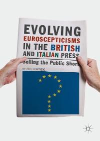 Cover Evolving Euroscepticisms in the British and Italian Press