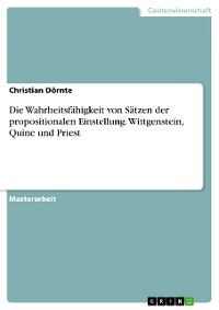 Cover Die Wahrheitsfähigkeit von Sätzen der propositionalen Einstellung. Wittgenstein, Quine und Priest