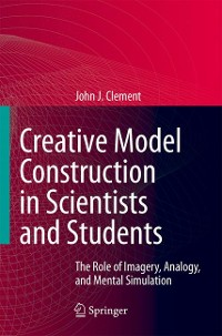 Cover Creative Model Construction in Scientists and Students