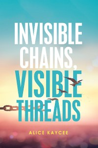 Cover Invisible Chains, Visible Threads