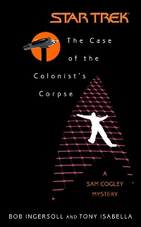 Cover Star Trek: The Original Series: The Case of the Colonist's Corpse